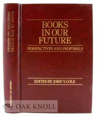 BOOKS IN OUR FUTURE, PERSPECTIVES AND PROPOSALS