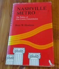 Nashville Metro: The Politics of City-County Consolidation