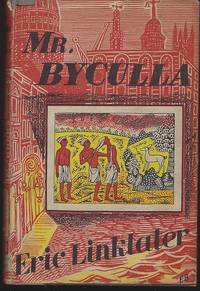 MR. BYCULLA by  Eric Linklater - First American Edition - 1951 - from Gibson's Books and Biblio.com
