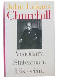 Churchill: Visionary. Statesman. Historian