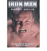 Iron Man : The True Story of Britain's Strongest, Fastest, Hardest Man
