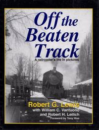 Off the Beaten Track: A Railroader's Life in Pictures