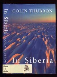 In Siberia by  Colin: Thubron - Signed First Edition - 1999 - from Peter M Daly and Biblio.co.uk