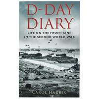 D Day Diary Life on the Front Line