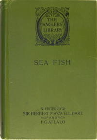 SEA-FISH ; an account of the methods of angling as practised on the english coast, with notes on...