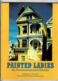 Painted Ladies: San Francisco's Replendent Victorians