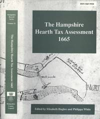 image of The Hampshire Hearth Tax Assessment, 1665, with the Southampton Assessments for 1662 and 1670 (Hampshire Record S.)