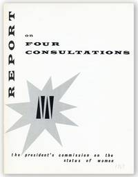 Four Consultations: Private Employment Opportunities; New Patterns in Volunteer Work; Portrayal of Women by the Mass Media; Problems of Negro Women