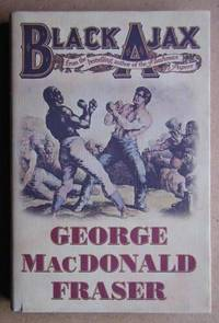 Black Ajax by  George MacDonald Fraser - First Edition - 1997 - from N. G. Lawrie Books. (SKU: 21586)