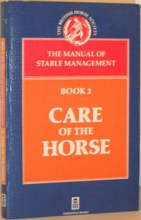 The Manual of Stable Management, Book 2: Care of the Horse