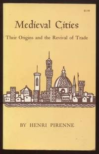 Medieval Cities ;  Their Origins and the Revival of Trade  Their Origins  and the Revival of Trade