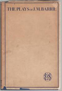The Plays of J M Barrie in One Volume