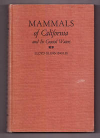 Mammals of California and Its Coastal Waters by Lloyd G. Ingles - Signed First Edition - 1954 - from Uncommon Works, IOBA and Biblio.com