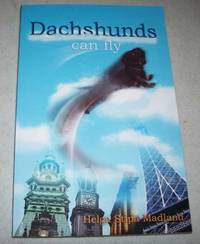 Dachshunds Can Fly: A Tale About an Extraordinary Dachshund Who Like to Travel
