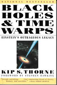 image of Black Holes and Time Warps Einstein's Outrageous Legacy
