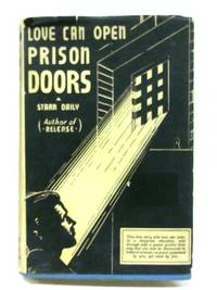 Love Can Open Prison Doors by Starr Daily - 1947