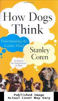 image of How Dogs Think: Understanding the Canine Mind