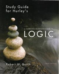 Concise Introduction to Logic (Study Guide for Hurley\'s)