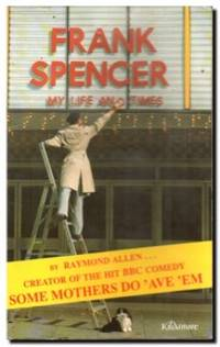 Frank Spencer: My Life And Times