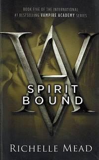 Spirit Bound: Vampire Academy Series