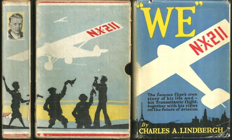 WE The Famous Flier's Own Story of His Life and His Transatlantic Flight, Together with His Views on the Future of Aviation, Lindbergh, Charles