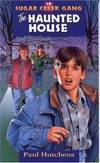 The Haunted House (Sugar Creek Gang Original Series) by Paul Hutchens - Paperback - 1998-07-02 - from Books Express (SKU: 0802470203q)