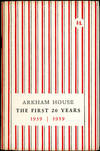 image of ARKHAM HOUSE: THE FIRST 20 YEARS 1939-1959. A HISTORY AND BIBLIOGRAPHY
