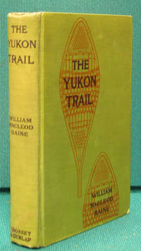 image of The Yukon Trail (The Grip of the Yukon- Photoplay Title)