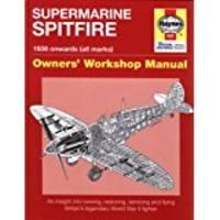 Supermarine Spitfire: 1936 onwards (all marks) (Owners\' Workshop Manual)