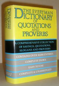 Dictionary of Quotations and Proverbs (Everyman Edition)