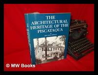 image of The Architectural Heritage of the Piscataqua : Houses and Gardens of the Portsmouth District of Maine and New Hampshire / by John Mead Howells ; with an Introduction by William Lawrence Bottomley