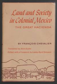 Land and Society in Colonial Mexico;  The Great Hacienda