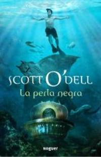 La perla negra / The Black Pearl (Spanish Edition) by Scott O'Dell - 2009-06-04
