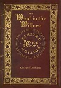 image of The Wind in the Willows (100 Copy Limited Edition)