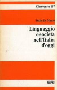 Linguaggio e società nell\'Italia d\'oggi.
