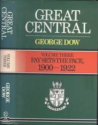 Great Central - Volume Three - Fay Sets the Pace - 1900 - 1922