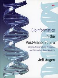 BIOINFORMATICS IN THE POST-GENOMONIC ERA : Genome, Transcriptome, Proteome, and Information-Based Medicine