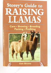 Storey's Guide to Raising Llamas: Care/Showing/Breeding/Packing/Profiting by  Gale Birutta - Paperback - 1997 - from The Parnassus BookShop and Biblio.com