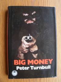 Big Money by  Peter Turnbull - First edition first printing - 1984 - from Scene of the Crime Books, IOBA (SKU: biblio8654)