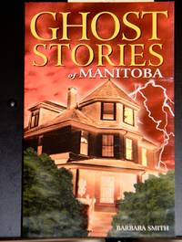 Ghost Stories of Manitoba (Ghost Stories (Lone Pine))