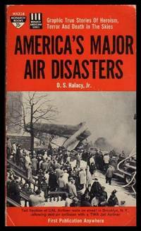 image of AMERICA'S MAJOR AIR DISASTERS - True Stories of Heroism, Terror and Death in the Skies