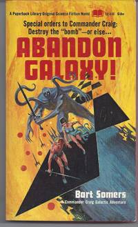 Abandon Galaxy! by  Bart Somers - 1st Edition - 1967 - from Brenner's Books - Rare & Collectable (SKU: 005018)