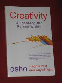 Creativity: Unleashing the Forces Within (Insights for a New Way of Living.)