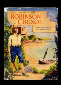 The Life and Strange Surprising Adventures of Robinson Crusoe of York Mariner Retold for Younger Readers From the Story by Daniel Defoe [Early Reader Series No. 8]