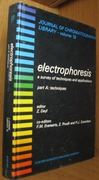 Electrophoresis. A Survey of Techniques and Applications. Part A. Techniques. [Journal of Chromatography Library Vol. 18] by  P.J. Svendsen  Z. Prusik - Hardcover - No Additional Printings Indicated - 1979 - from Ravenroost Books (SKU: 2516)
