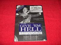 image of Give 'em Hell : The Tumultous Years of Harry Truman's Presidency, in His Own Words and Voice