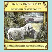 Higglety Pigglety Pop! : Or There Must Be More to Life