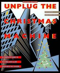 image of Unplug the Christmas Machine: A Complete Guide to Putting Love and Joy Back into the Season