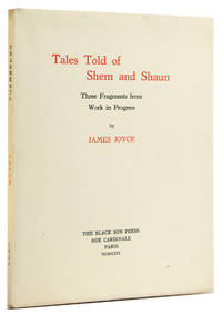 Tales of Shem and Shaun. Three Fragments from Work in Progress