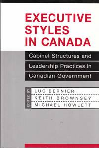 Executive Styles in Canada Cabinet Structures and Leadership Practices in  Canadian Government